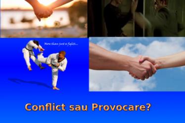 Conflict sau Provocare?