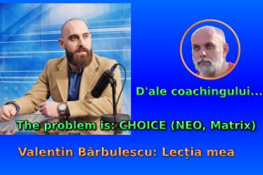 Valentin Bărbulescu: Lecţia mea